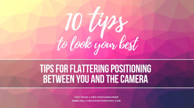 How To Look Your Best In Portraits: Tips for Flattering Positioning Between You and the Camera