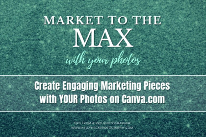 Market To The Max with Your Photos: Create Engaging Marketing Pieces with YOUR Photos on Canva.com