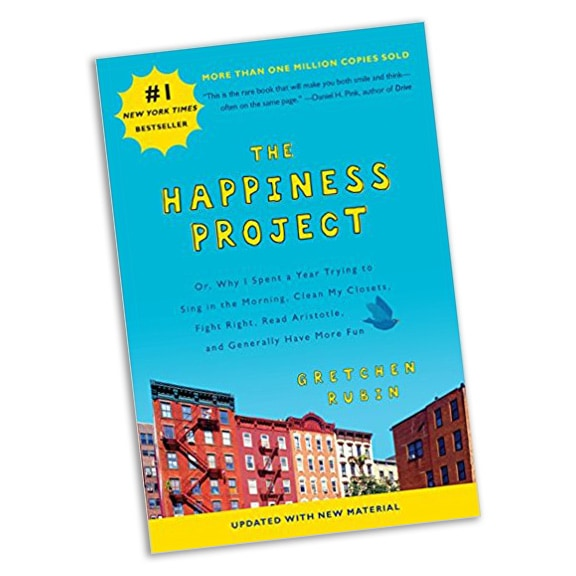 The Happiness Project... or why I spend a year trying to sing in the morning, clean my closets, fight right, read Aristotle, and generally have more fun, by Gretchen Rubin