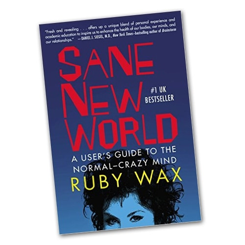Sane New World: A User's Guide To The Normal-Crazy Mind by Ruby Wax