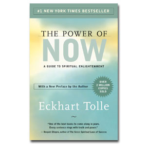 The Power of Now: A Guide to Spiritual Entertainment by Eckhart Tolle