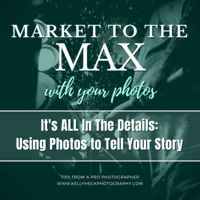 Market to the MAX with Professional Photography