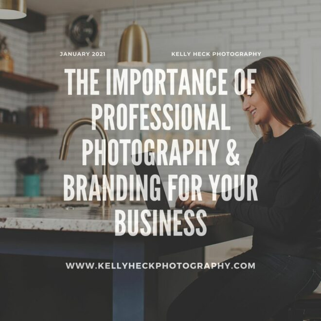 The Importance of Professional Photography & Branding for Your Business with Kelly Heck Photography
