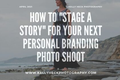 How to Stage a Story for Your Next Personal Branding Photo Shoot with Kelly Heck Photography